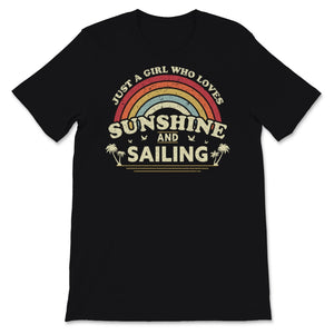 Sailing product. Just A Girl Who Loves Sunshine And Unisex T-Shirt
