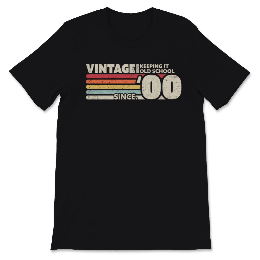 2000 Vintage, Keeping It Old School Since '00 Retro Unisex T-Shirt