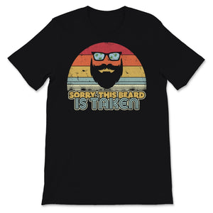 Sorry This Beard Is Taken print. Retro Style graphic Unisex T-Shirt