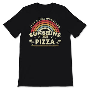 Pizza print. Just A Girl Who Loves Sunshine And Pizza Unisex T-Shirt