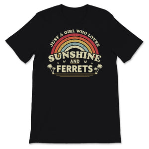 Ferret print. Just A Girl Who Loves Sunshine And Unisex T-Shirt