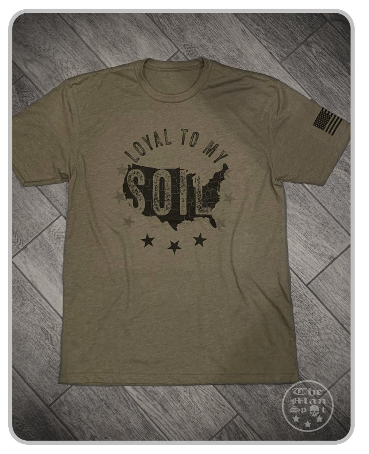 Loyal To My Soil - OD Green  Crew Tee (unisex)