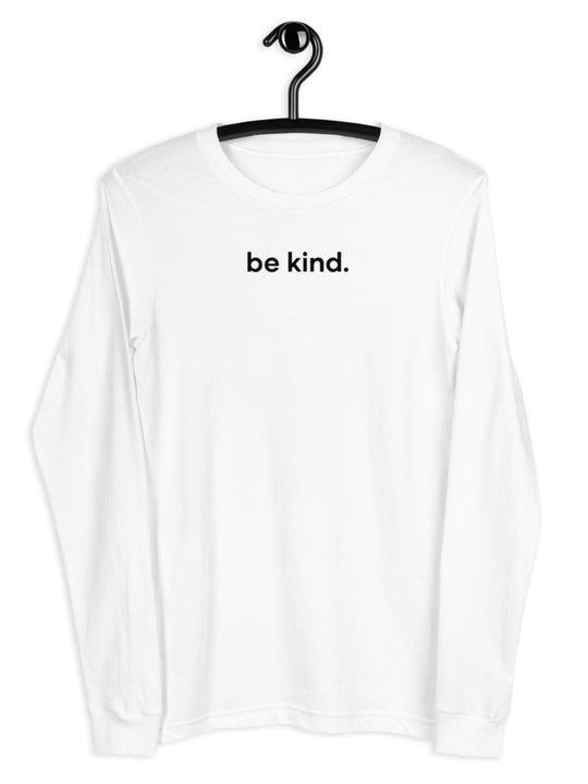 Be Kind Unisex Long Sleeve Tee