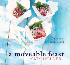A Moveable Feast: Delicious Picnic Food Cookbook