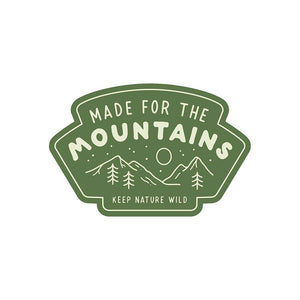 Keep Nature Wild | Made for the Mountains
