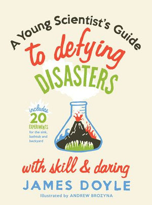 Young Scientist's Guide to Defying Disaster