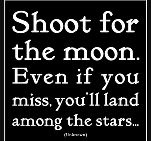Quotable | Shoot for the Moon
