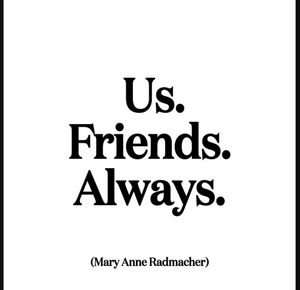 Quotable | Us. Friends. Always.