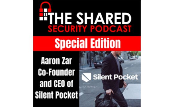 Silent Pocket CEO, Aaron Zar, Talks with the Shared Security Podcast