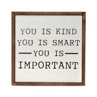 You Is Kind, You Is Smart Wooden Sign
