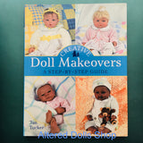 Book: Creative Doll Makeovers A Step By Step  Guide - NEW