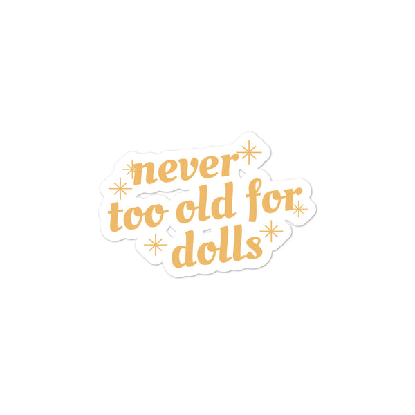 Never Too Old For Dolls Sticker - gold