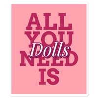 All You Need Is Dolls Sticker - pink