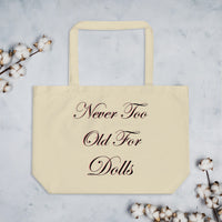 Never Too Old For Dolls blk Large organic tote bag