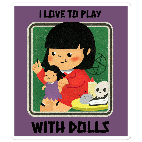 I Love To Play With Dolls Sticker - purple