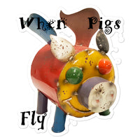 When Pigs Fly Sticker - right