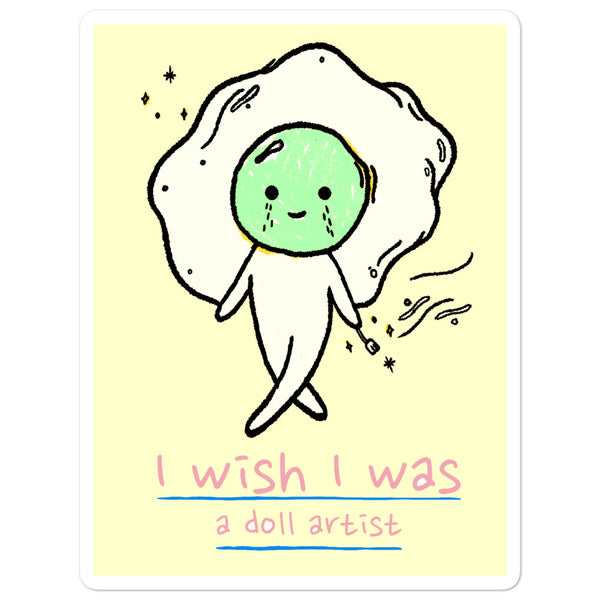 I Wish I Was A Doll Artist Sticker