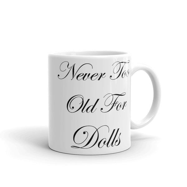 Never Too Old For Dolls blk Mug