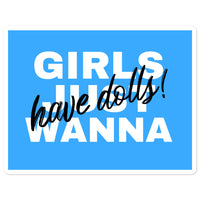 Girls Just Wanna Have Dolls Sticker - blue