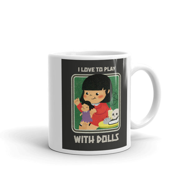 I Love To Play With Dolls Mug - black