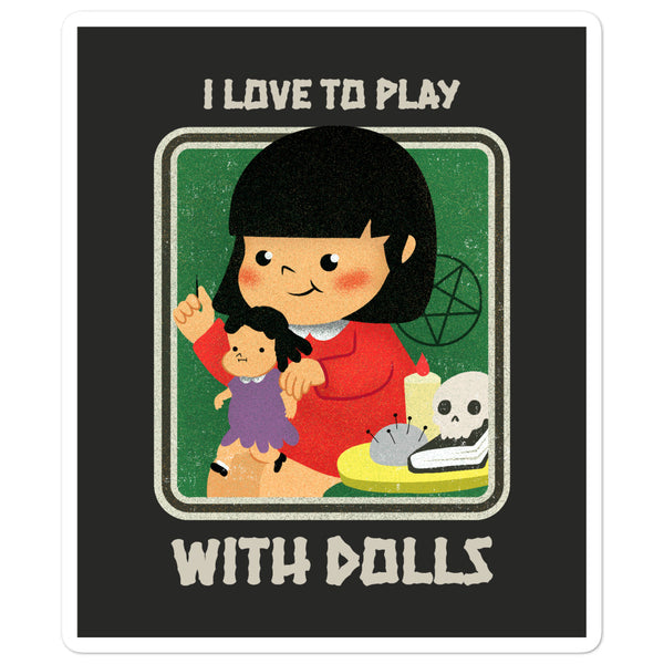 I Love To Play With Dolls Sticker - black