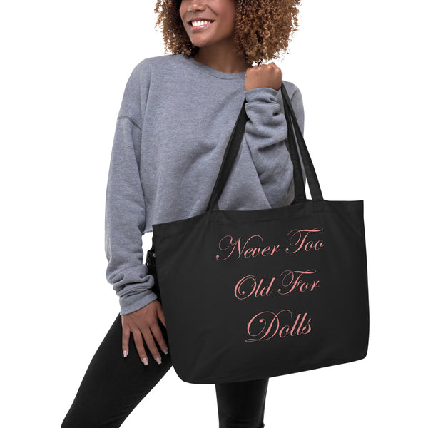 Never Too Old For Dolls pnk Large organic tote bag