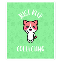 Just Keep Collecting Sticker - green