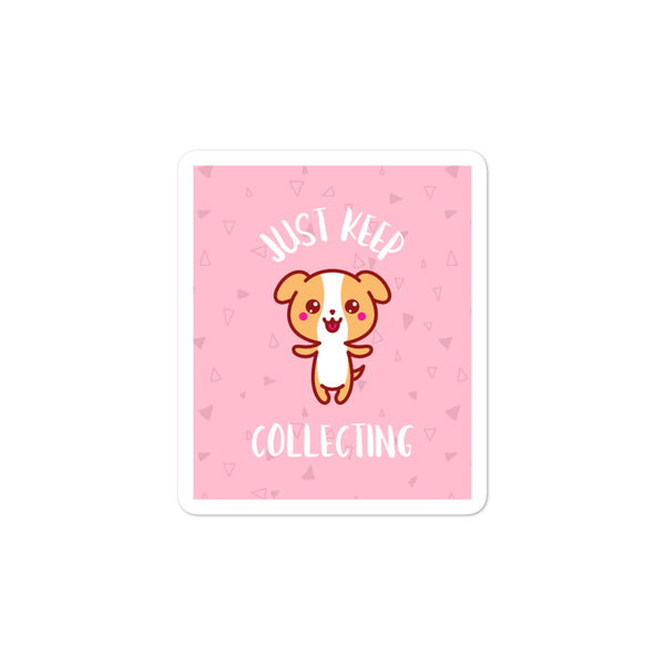 Just Keep Collecting Sticker - pink