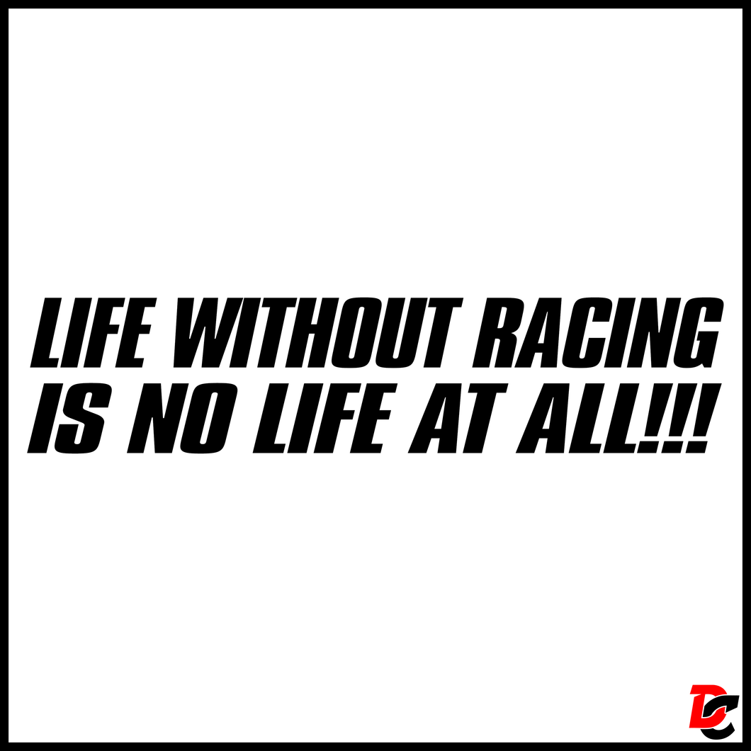 Life Without Racing