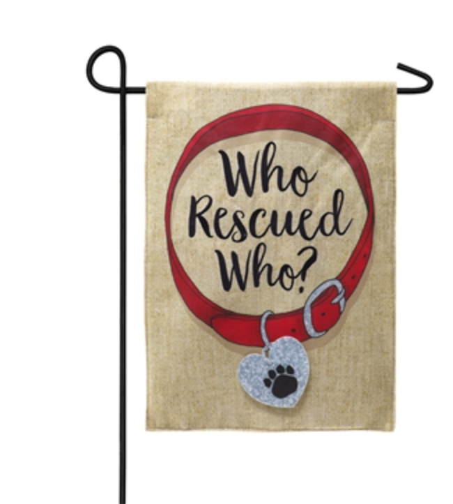 WHO RESCUED WHO BURLAP GARDEN FLAG