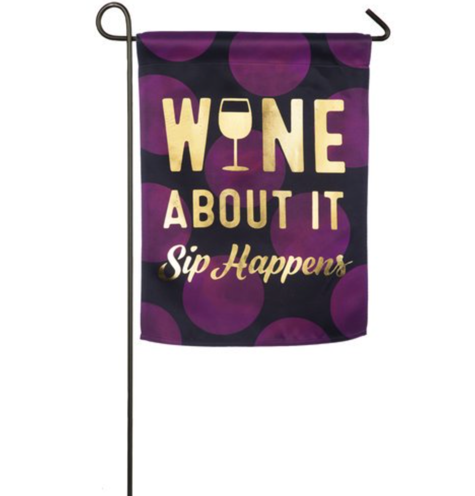 WINE ABOUT IT GARDEN FLAG