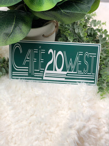 """CAFE 210 WEST"" BAR SIGN"