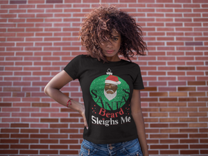 Limited Edition Santa's Beard Sleighs Me T-Shirt - Black Love Boutique