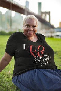 Limited Edition I Love The Skin I'm In T-Shirt - Black Love Boutique