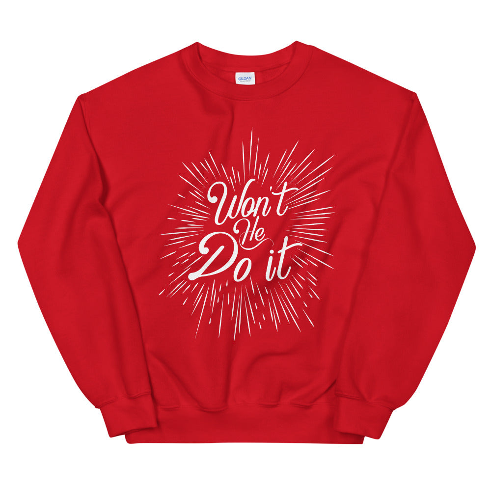 Limited Edition Won't He Do It Sweatshirt - Black Love Boutique