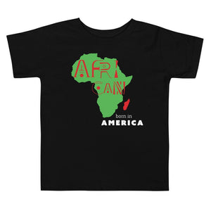 Limited Edition African Born In America Toddler Tee - Black Love Boutique