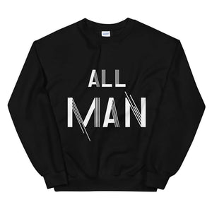 Limited Edition All Man Sweatshirt - Black Love Boutique