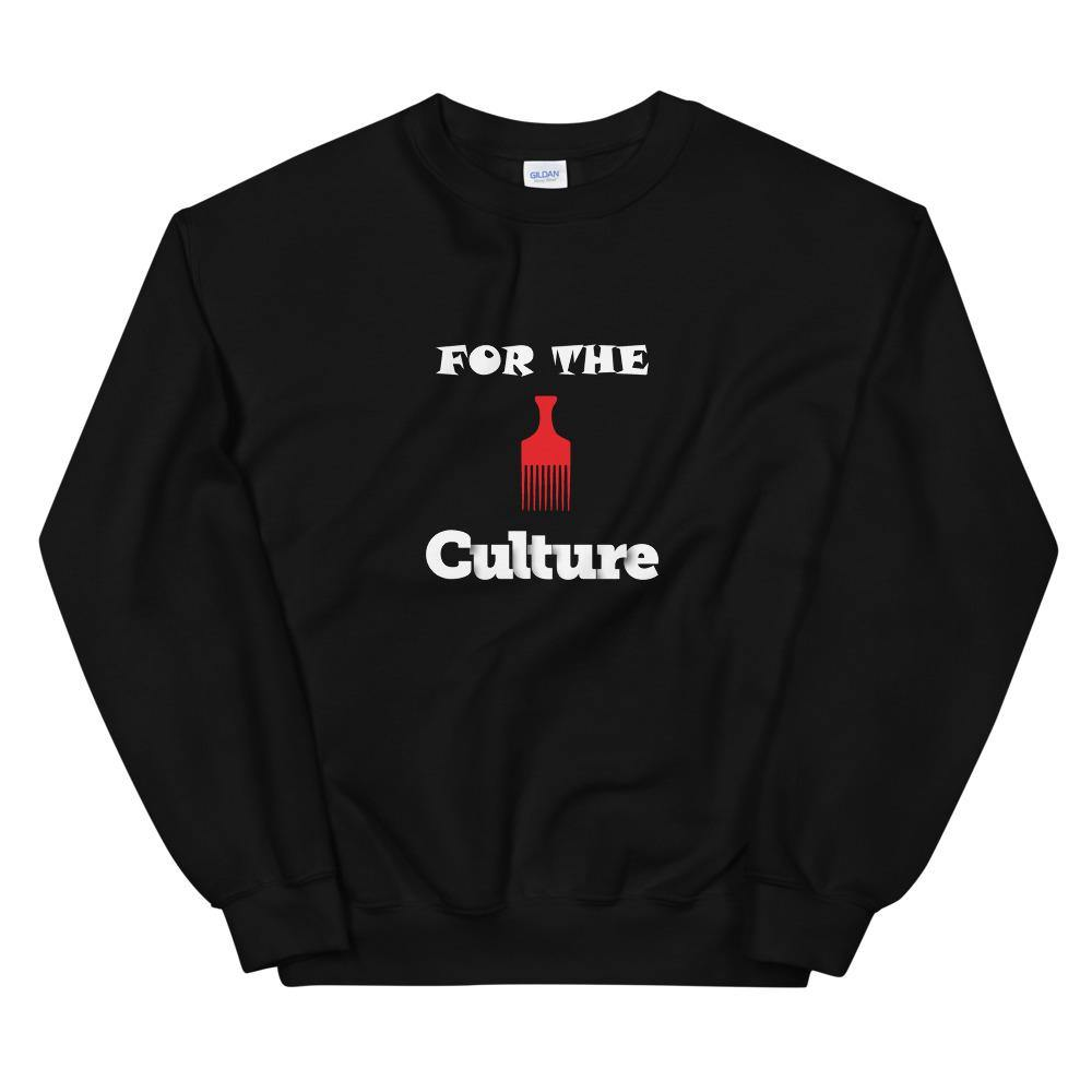Limited Edition For The Culture Sweatshirt - Black Love Boutique