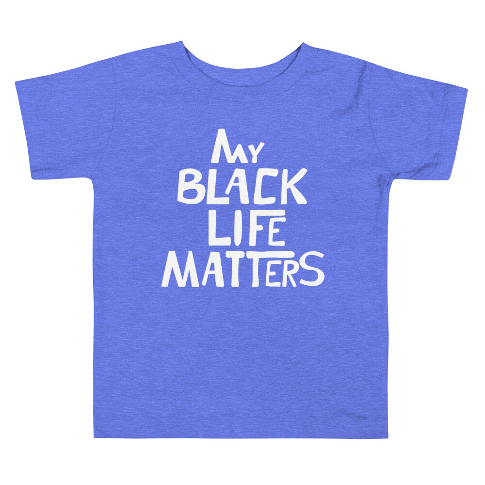 Limited Edition My Black Life Matters Toddler Tee - Black Love Boutique