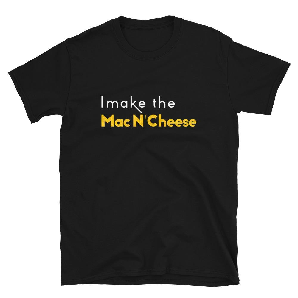 Limited Edition I Make The Mac N' Cheese T-Shirt - Black Love Boutique