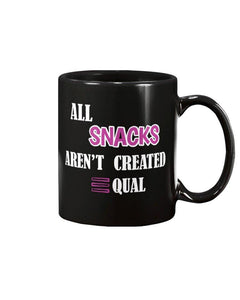 Limited Edition All Snacks Aren't Created Equal 11oz. Mug - Black Love Boutique