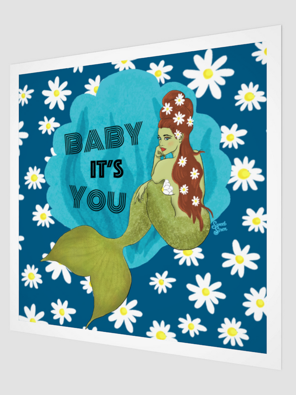 Baby It's You Mermaid - Art Print
