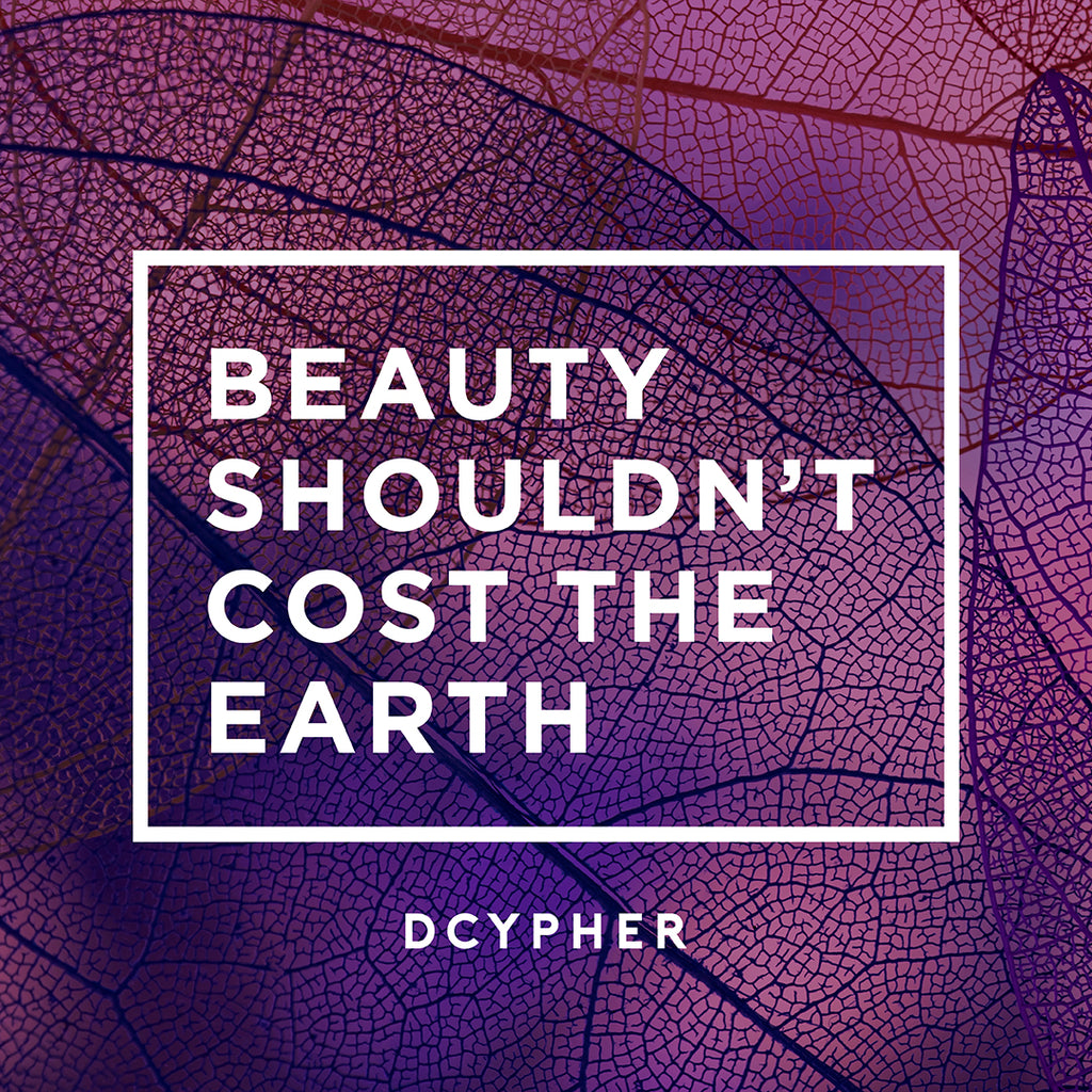 Beauty Shouldn't Cost The Earth