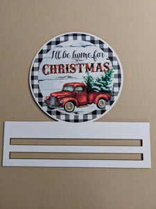 I'll be Home for Christmas Printed Wreath Rail