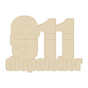 "911 Dispatcher wood cutout - 12"", 16"", 20"""
