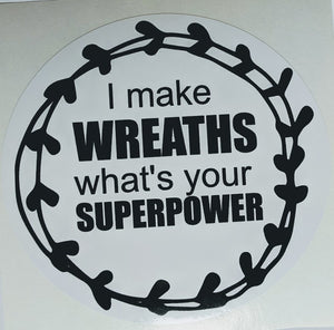 I make Wreaths - vinyl sticker - 5""