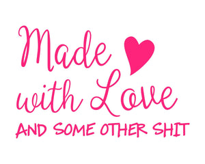 Made with Love - vinyl sticker - 8""