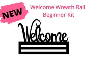 Welcome Wreath Rail Kit - Beginner Edition
