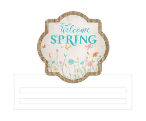 Welcome Spring Printed Wreath Rail