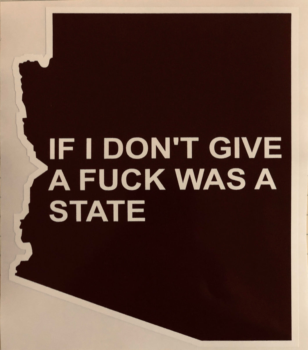 If I don't give a F@!& was a state (Arizona) decal